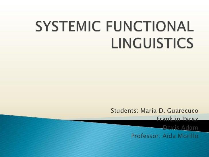 Students: Maria D. Guarecuco               Franklin Perez                 Dexis Adam      Professor: Aida Morillo