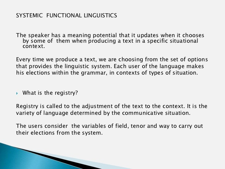 SYSTEMIC FUNCTIONAL LINGUISTICSThe speaker has a meaning potential that it updates when it chooses  by some of them when p...