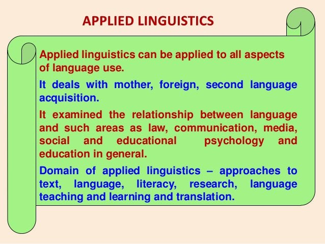 Applied linguistics can be applied to all aspectsof language use.It deals with mother, foreign, second languageacquisition...