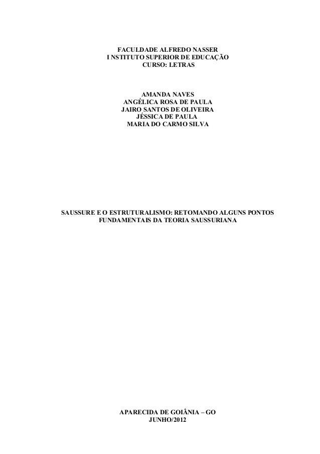 FACULDADE ALFREDO NASSER I NSTITUTO SUPERIOR DE EDUCAÇÃO CURSO: LETRAS  AMANDA NAVES ANGÉLICA ROSA DE PAULA JAIRO SANTOS D...