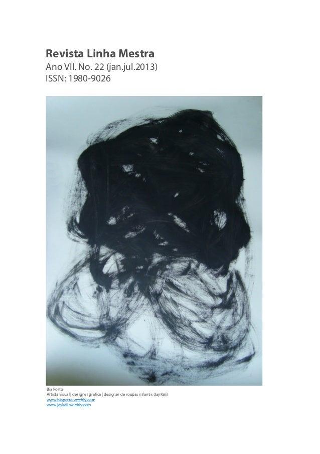 Revista Linha MestraAno VII. No. 22 (jan.jul.2013)ISSN: 1980-9026Bia PortoArtista visual | designer gráfica | designer de ...