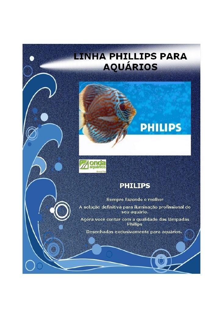Linha Philips Para AquáRios