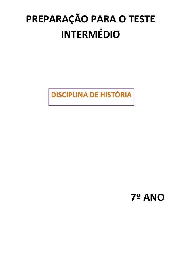 PREPARAÇÃO PARA O TESTE      INTERMÉDIO    DISCIPLINA DE HISTÓRIA                         7º ANO