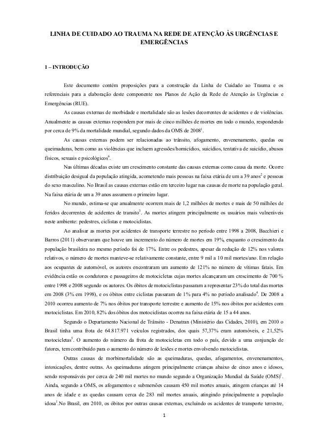 LINHA DE CUIDADO AO TRAUMA NA REDE DE ATENÇÃO ÀS URGÊNCIAS E EMERGÊNCIAS  1 – INTRODUÇÃO Este documento contém proposições...
