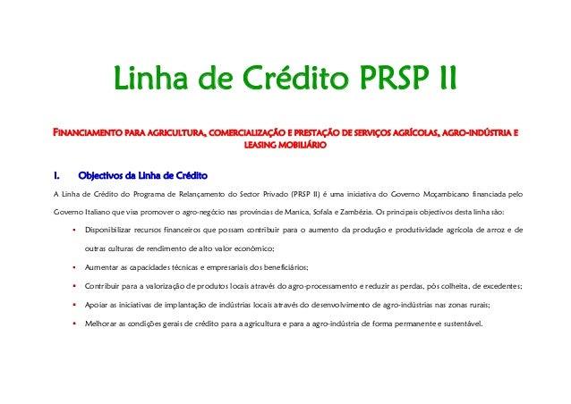 Linha de Crédito PRSP II FINANCIAMENTO PARA AGRICULTURA, COMERCIALIZAÇÃO E PRESTAÇÃO DE SERVIÇOS AGRÍCOLAS, AGRO-INDÚSTRIA...