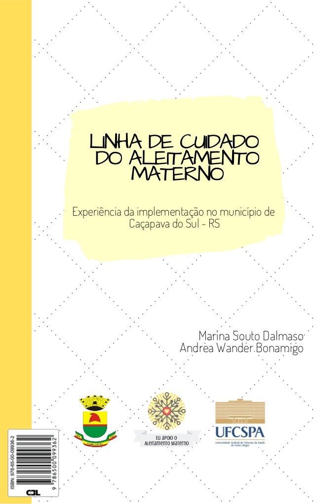 Eu apoio o Aleitamento Materno LINHA DE CUIDADO DO ALEITAMENTO MATERNO Experiência da implementação no município de Caçapa...