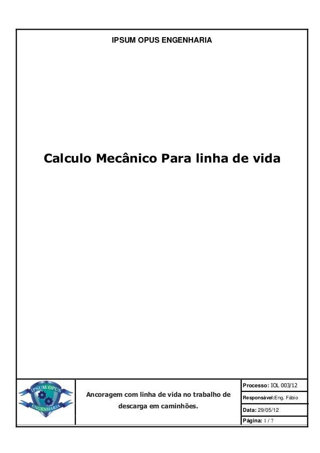 IPSUM OPUS ENGENHARIACalculo Mecânico Para linha de vida                                                   Processo: IOL 0...