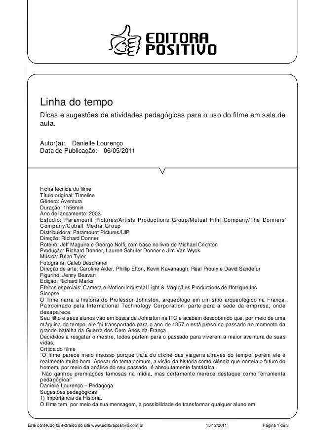 Linha do tempo      Dicas e sugestões de atividades pedagógicas para o uso do filme em sala de      aula.      Autor(a): D...
