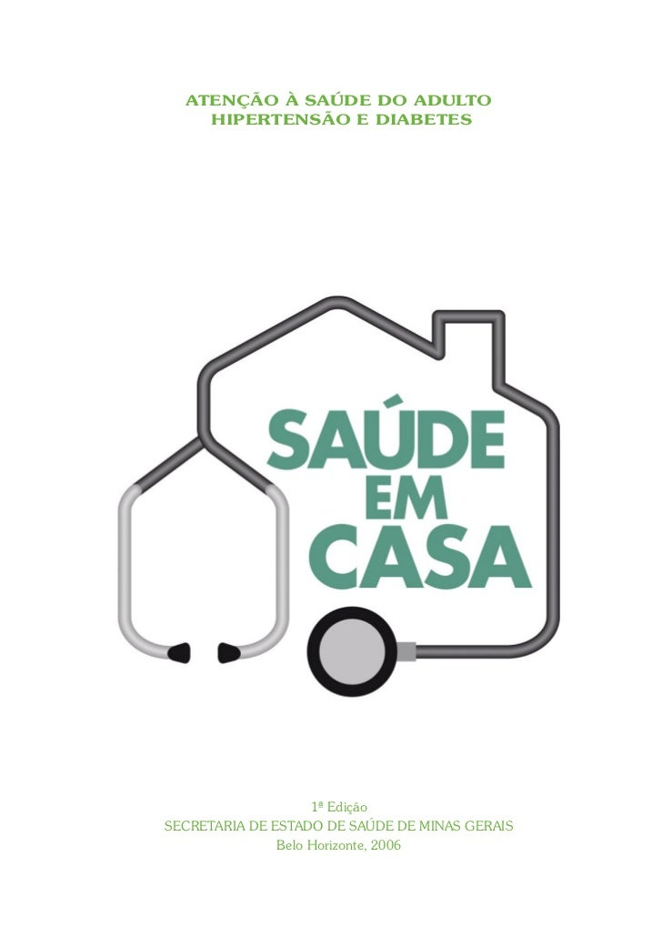 ATENÇÃO À SAÚDE DO ADULTO    HIPERTENSÃO E DIABETES                    1ª EdiçãoSECRETARIA DE ESTADO DE SAÚDE DE MINAS GER...