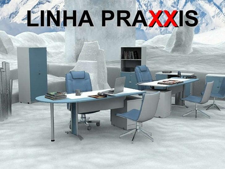LINHA PRA XX IS