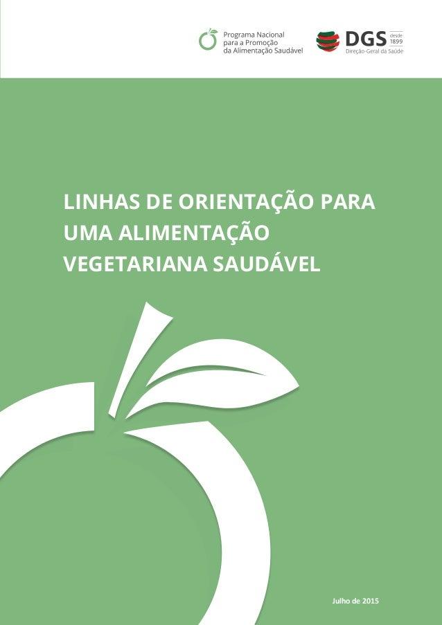 Julho de 2015 0 LINHAS DE ORIENTAÇÃO PARA UMA ALIMENTAÇÃO VEGETARIANA SAUDÁVEL