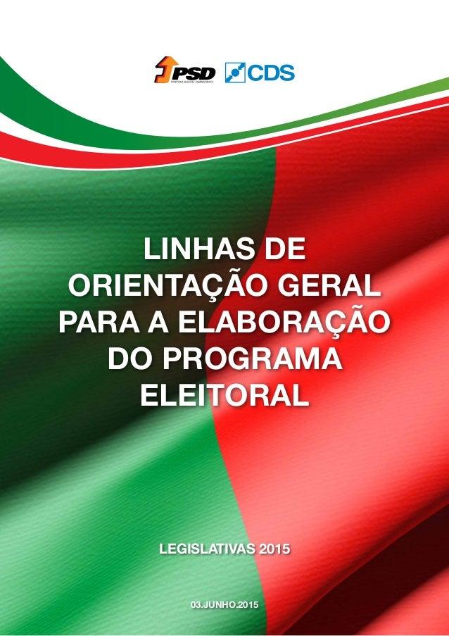 1 Legislativas 2015 Linhas de Orientação geral para a elaboração do programa eleitoral 03.junho.2015