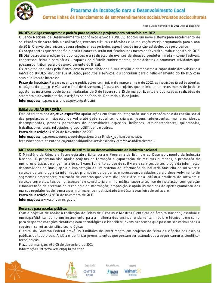 Recife, 24 de Novembro de 2011 - Ano 1 Edição nº10BNDES divulga cronograma e padrão para seleção de projetos para patrocín...