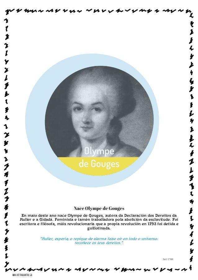 Nace Olympe de Gouges En maio deste ano nace Olympe de Gouges, autora da Declaración dos Dereitos da Muller e a Cidadá. Fe...