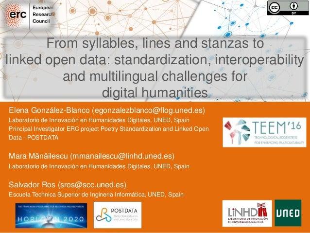 Elena González-Blanco (egonzalezblanco@flog.uned.es) Laboratorio de Innovación en Humanidades Digitales, UNED, Spain Princ...