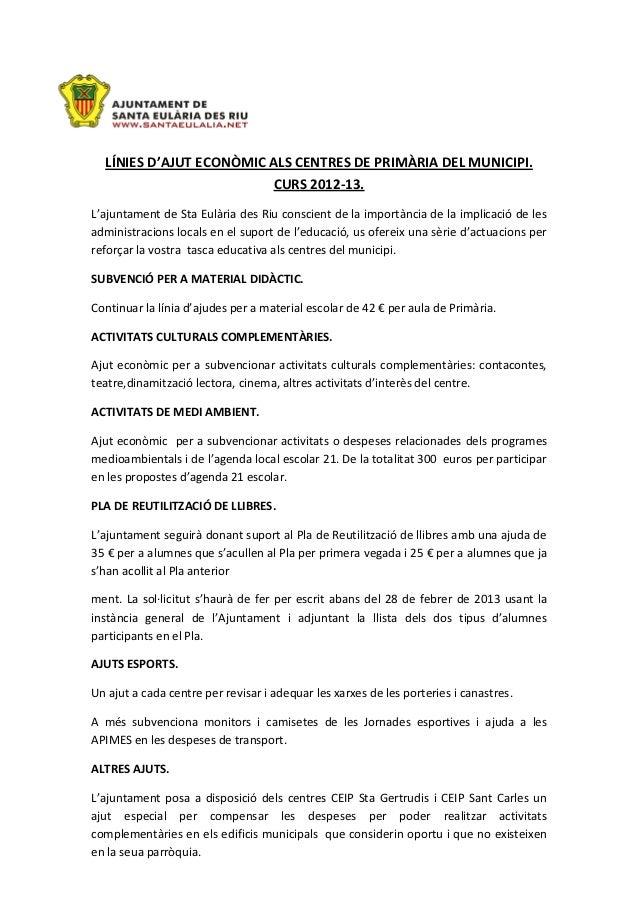 LÍNIES D'AJUT ECONÒMIC ALS CENTRES DE PRIMÀRIA DEL MUNICIPI.                         CURS 2012-13.L'ajuntament de Sta Eulà...