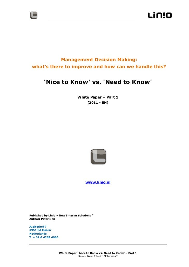 Management Decision Making: what's there to improve and how can we handle this?         Nice to Know vs. Need to Know     ...