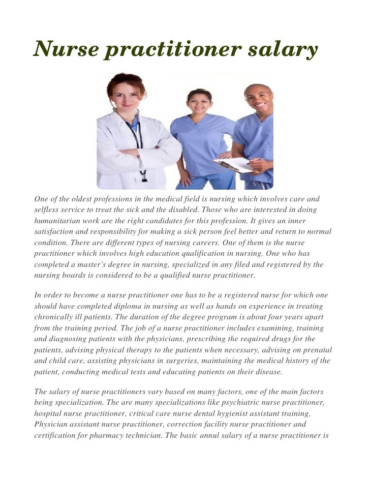 Nursepractitionersalary     One of the oldest professions in the medical field is nursing which involves care and selfle...