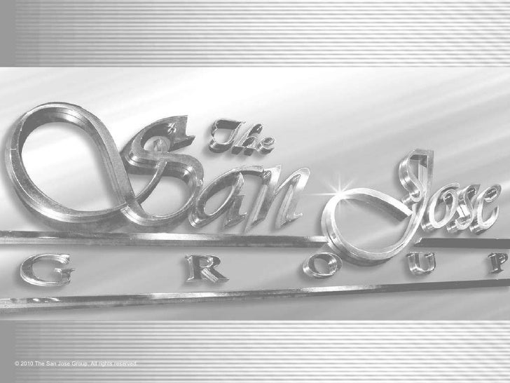 © 2010 The San Jose Group. All rights reserved.