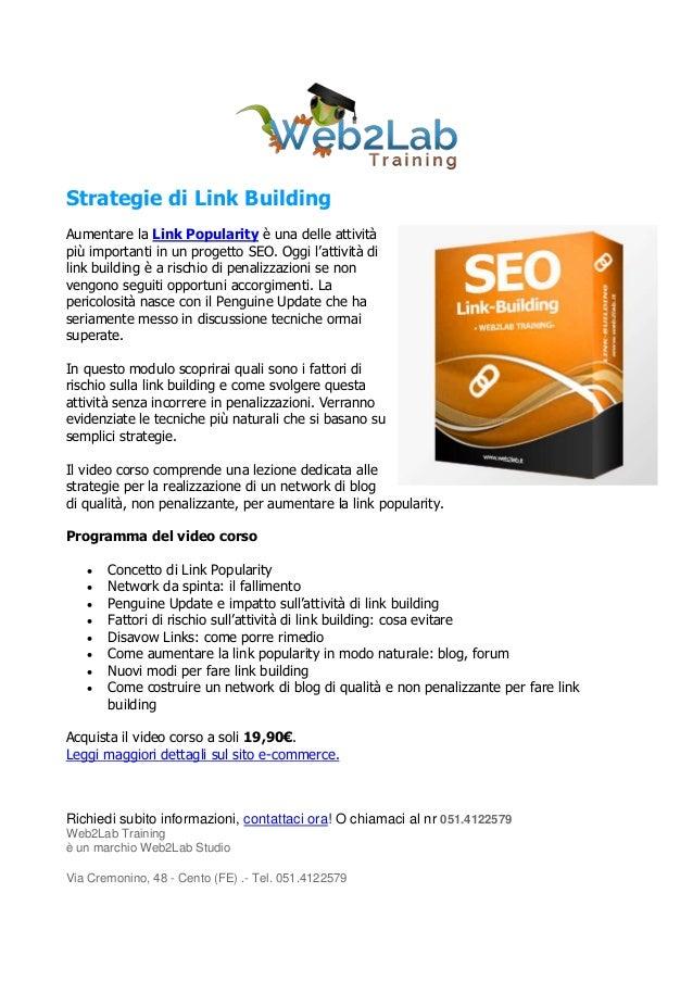 Strategie di Link BuildingAumentare la Link Popularity è una delle attivitàpiù importanti in un progetto SEO. Oggi l'attiv...
