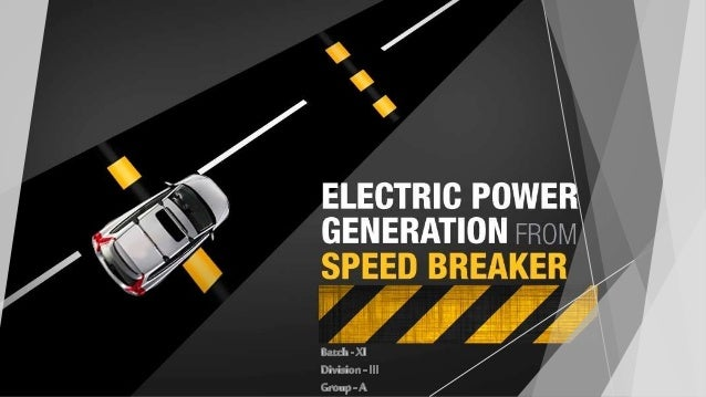 generation of electricity from speed breaker