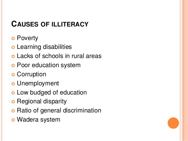 "what are the effects of illiteracy The word ""illiteracy"" is ambiguous it is akinesia to the state of mind of the individual concerned illiteracy is often used as the opposite of literacy."