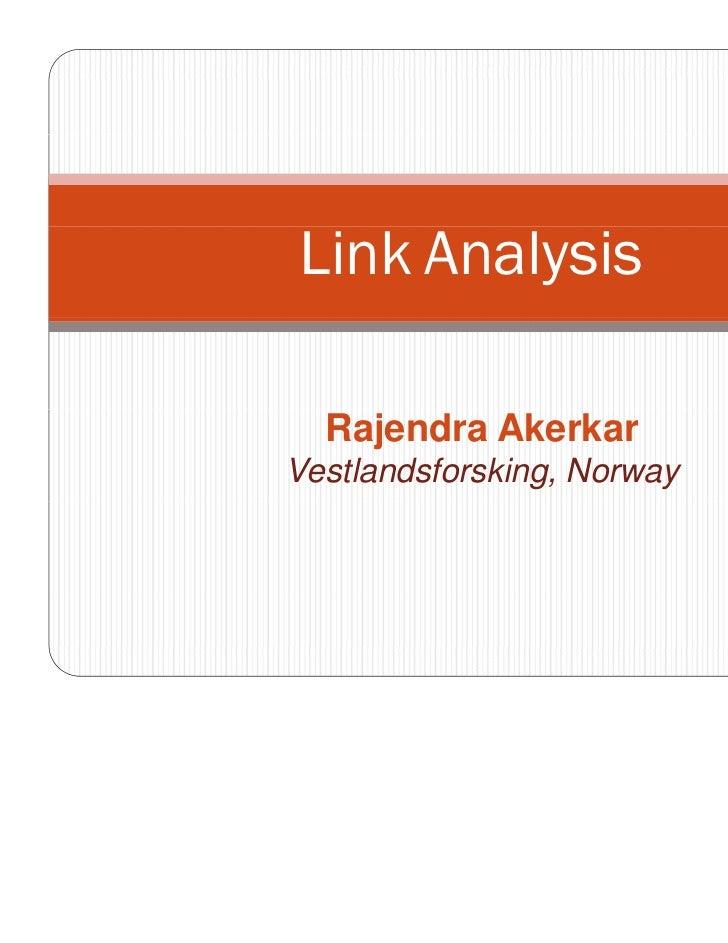 Link Analysis  Rajendra AkerkarVestlandsforsking, Norway