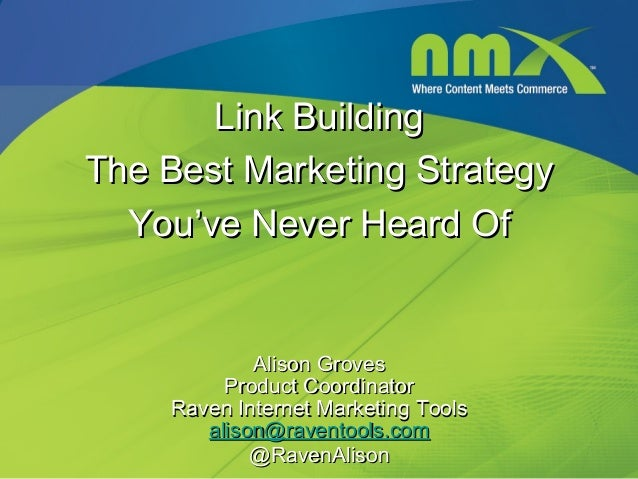 Link BuildingThe Best Marketing Strategy  You've Never Heard Of            Alison Groves         Product Coordinator    Ra...