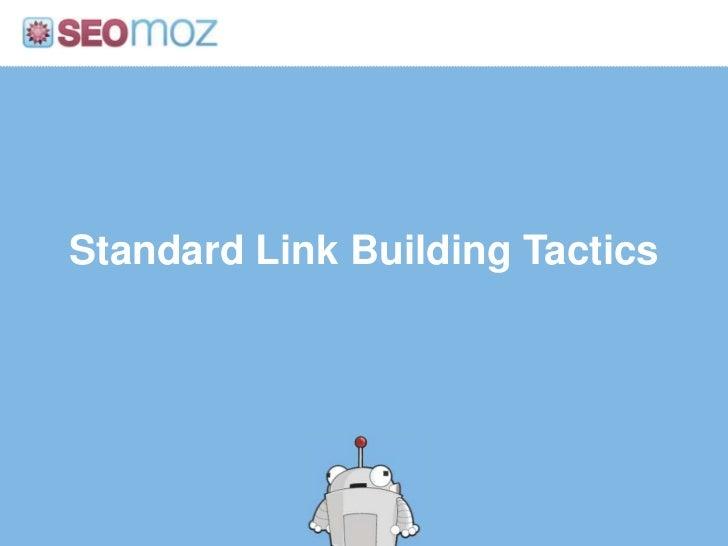 Standard Link Building Tactics<br />
