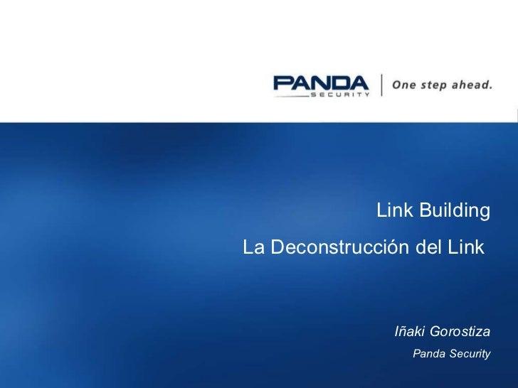Link BuildingLa Deconstrucción del Link               Iñaki Gorostiza                    Panda Security                1