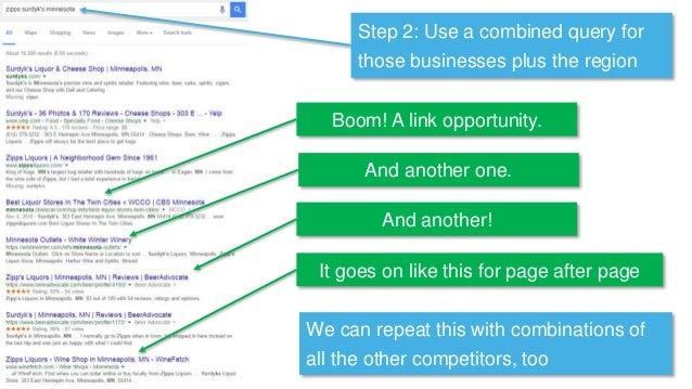 Step 2: Use a combined query for those businesses plus the region Boom! A link opportunity. And another one. And another! ...