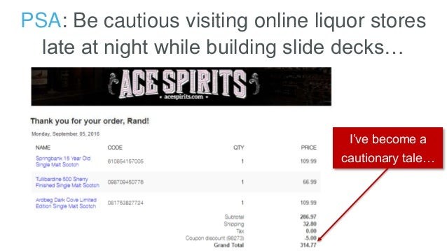PSA: Be cautious visiting online liquor stores late at night while building slide decks… I've become a cautionary tale…