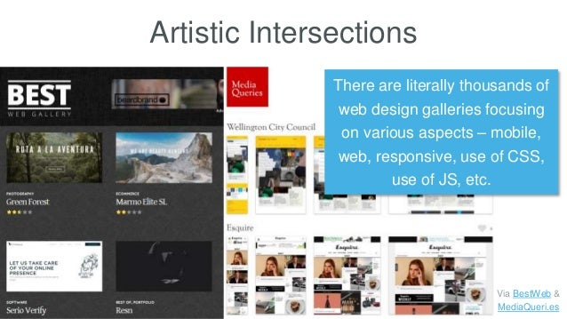 Artistic Intersections There are literally thousands of web design galleries focusing on various aspects – mobile, web, re...