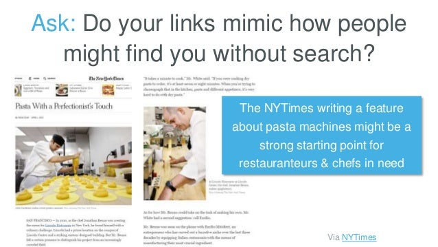 Ask: Do your links mimic how people might find you without search? The NYTimes writing a feature about pasta machines migh...