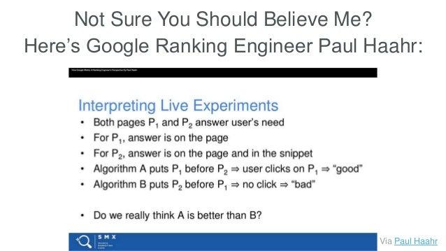Not Sure You Should Believe Me? Here's Google Ranking Engineer Paul Haahr: Via Paul Haahr