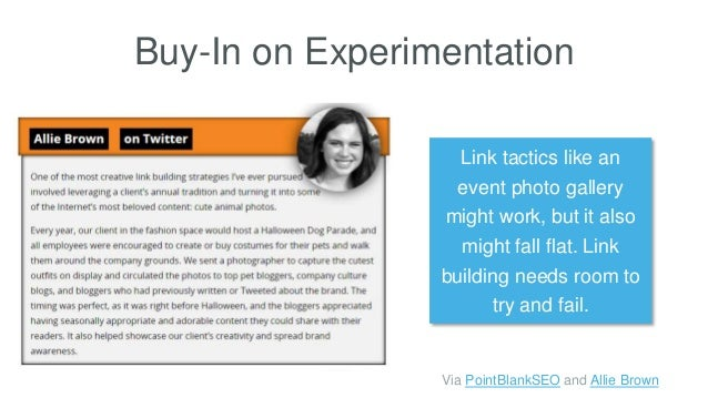 Buy-In on Experimentation Via PointBlankSEO and Allie Brown Link tactics like an event photo gallery might work, but it al...