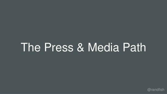The Press & Media Path @randfish