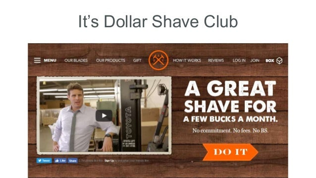 It's Dollar Shave Club