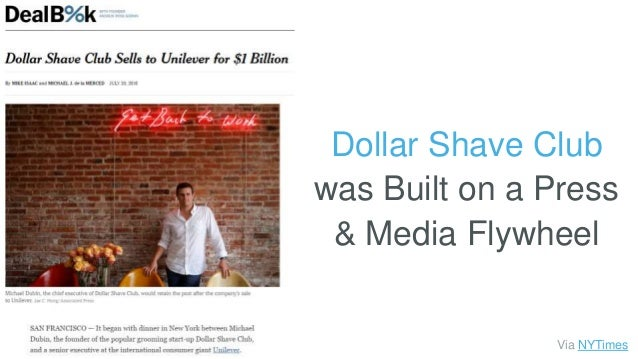 Dollar Shave Club was Built on a Press & Media Flywheel Via NYTimes