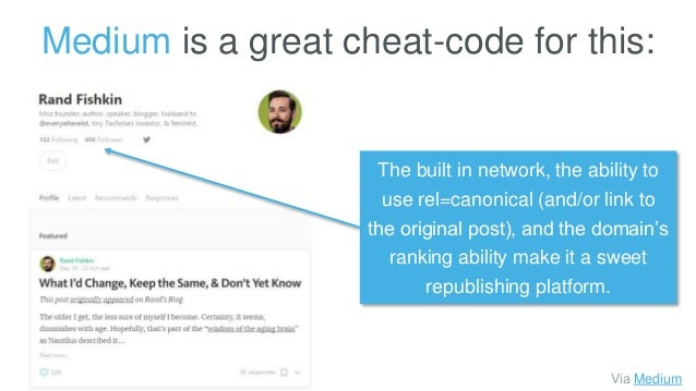 Medium is a great cheat-code for this: Via Medium The built in network, the ability to use rel=canonical (and/or link to t...