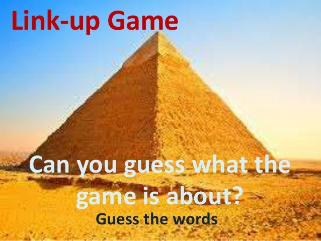 Link-up Game  Can you guess what the game is about? Guess the words