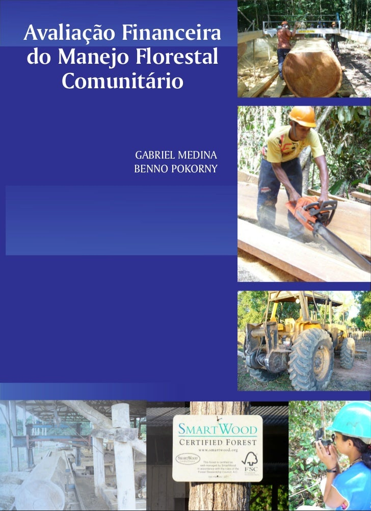 Avaliação Financeirado Manejo Florestal    Comunitário           GABRIEL MEDINA           BENNO POKORNY