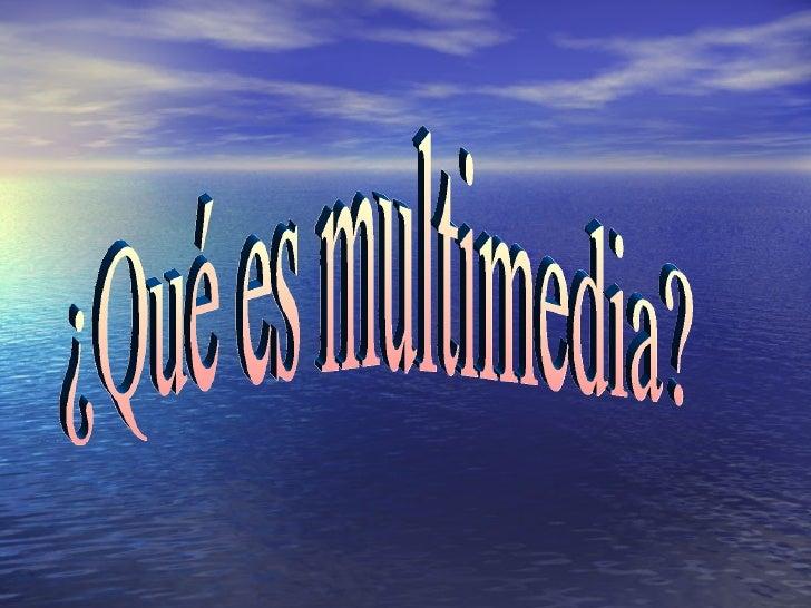 ¿Qué es multimedia?
