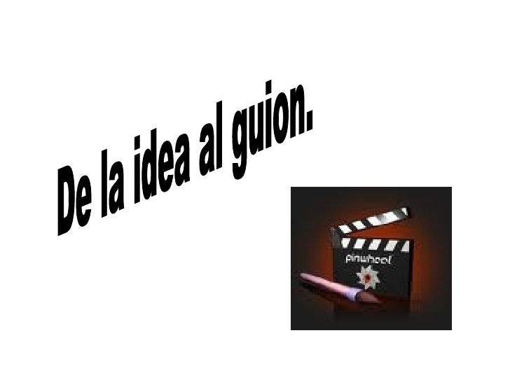 De la idea al guion.