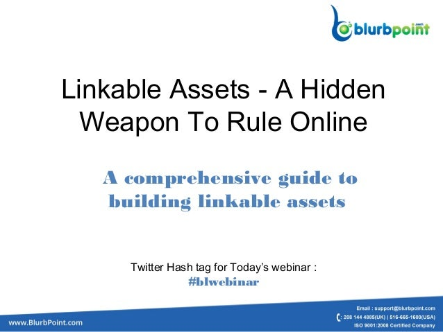 Linkable Assets - A Hidden Weapon To Rule Online A comprehensive guide to building linkable assets Twitter Hash tag for To...