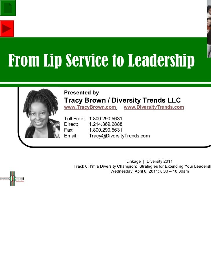 From Lip Service to Leadership        Presented by        Tracy Brown / Diversity Trends LLC        www.TracyBrown.com    ...