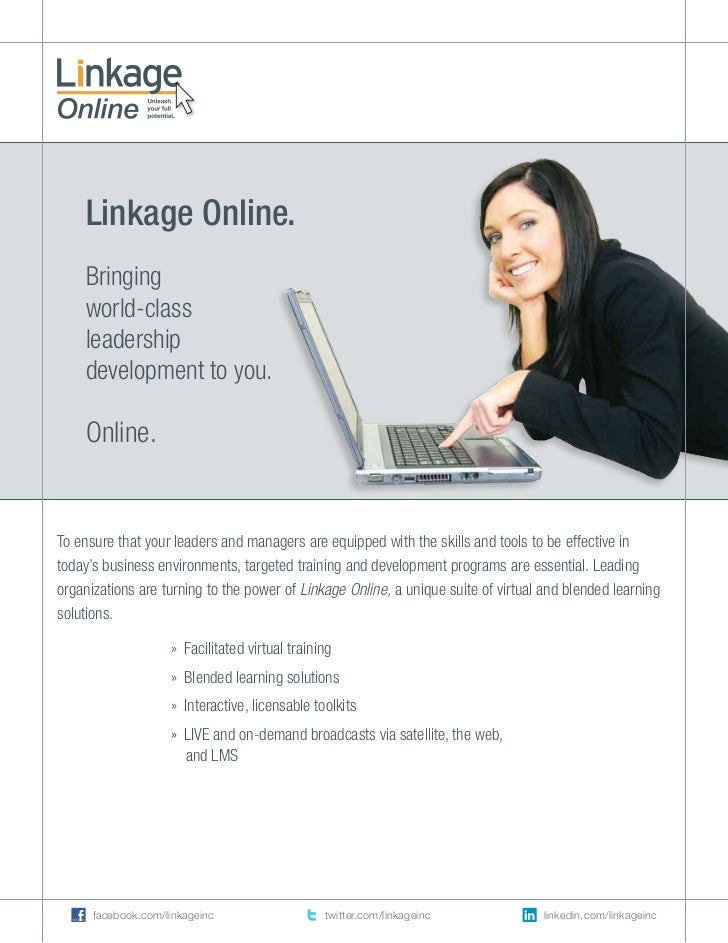 Linkage Online.    Bringing    world-class    leadership    development to you.    Online.To ensure that your leaders and ...