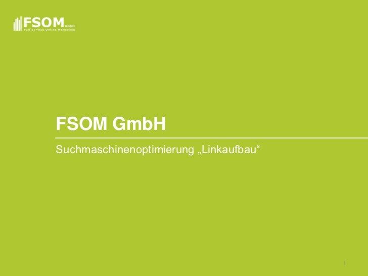 """FSOM GmbHSuchmaschinenoptimierung """"Linkaufbau""""                                        1"""