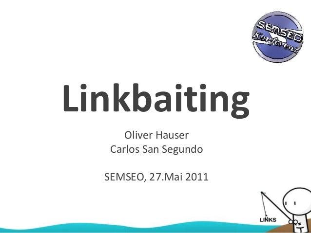 Linkbaiting Oliver Hauser Carlos San Segundo SEMSEO, 27.Mai 2011