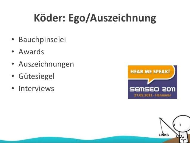Köder: Ego/Auszeichnung • Bauchpinselei • Awards • Auszeichnungen • Gütesiegel • Interviews